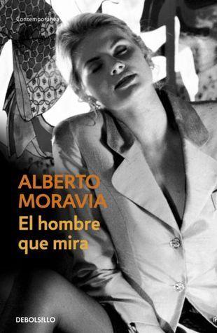 El hombre que mira  by  Alberto Moravia