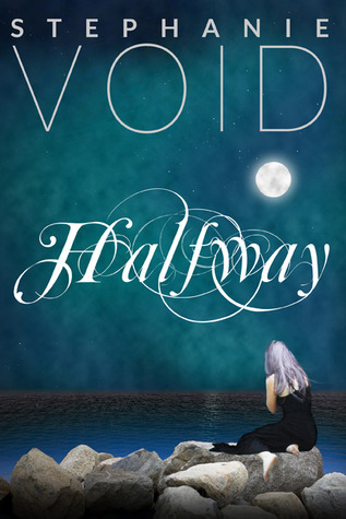 Halfway (Wizards and Faeries, Book 1)  by  Stephanie Void