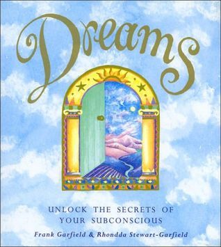 Dreams: Unlock the Secrets of your Subconscious  by  Frank Garfield