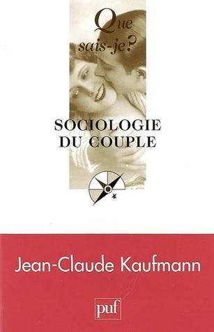 Sociologie du couple  by  Jean-Claude Kaufmann
