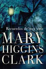 Recuerdos de otra vida  by  Mary Higgins Clark