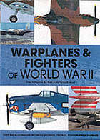 Warplanes And Fighters Of World War II  by  David A. Anderton