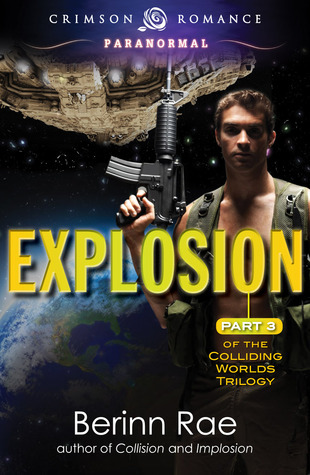 Explosion (Colliding Worlds Trilogy, #3) Berinn Rae