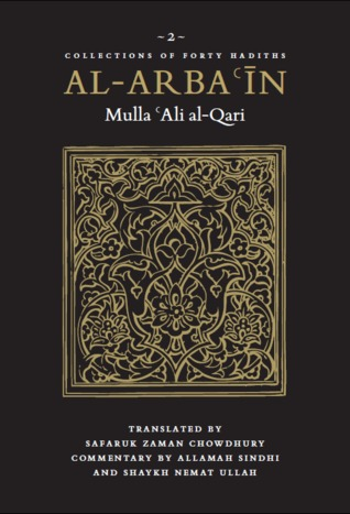 Encyclopedia of Hadith Forgeries: Al-Asrar Al-Marfua Fil-Akhbar Al-Mawdua: Sayings Misattributed to the Prophet Muhammad  by  Mulla Ali al-Qari