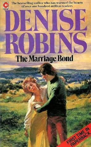 The Marriage Bond Denise Robins