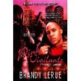 Pink Vigilante  by  Brandy Lerue