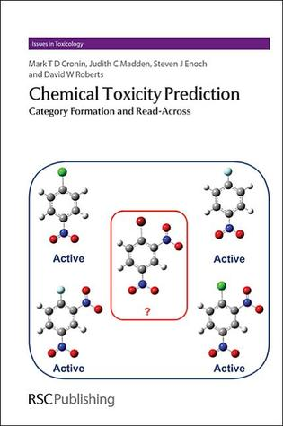 Chemical Toxicity Prediction: Category Formation and Read-Across Mark Cronin