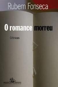 O Romance Morreu: Crônicas  by  Rubem Fonseca
