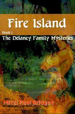 Fire Island (Delaney Family Mystery, #1) Mitzi Pool Bridges