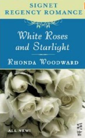 White Roses and Starlight Rhonda Woodward