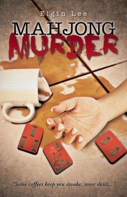Mahjong Murder Elgin Lee
