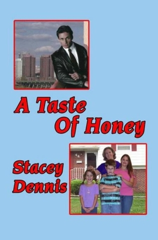 A Taste of Honey  by  Stacey Dennis