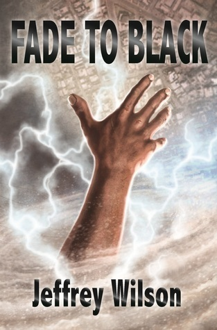 Fade to Black  by  Jeffrey Wilson