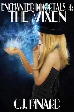 The Vixen (Enchanted Immortals, #4) C.J. Pinard