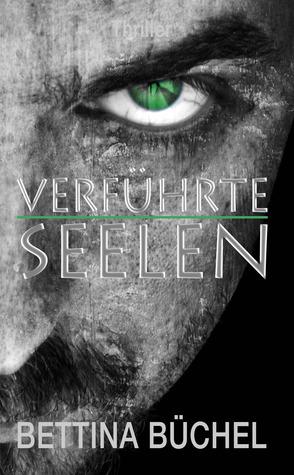 Verführte Seelen  by  Bettina Büchel