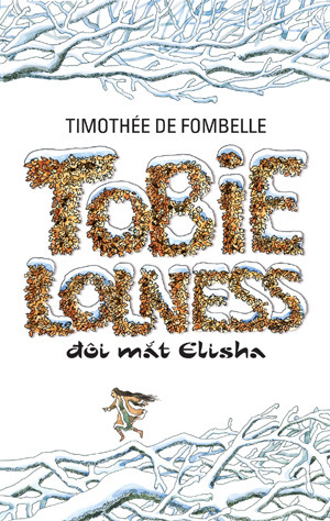 Tobie Lolness - Đôi mắt Elisha  by  Timothée de Fombelle