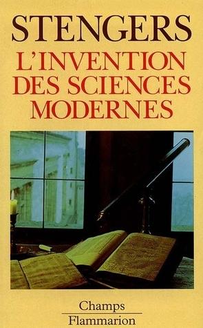 L'invention des sciences modernes Isabelle Stengers