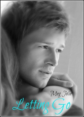 Letting Go (Holding On, #2)  by  Meg Jolie