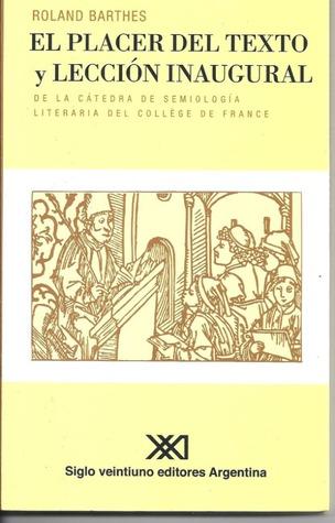 El placer del texto y Lección inaugural  by  Roland Barthes