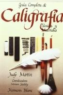 Guía completa de caligrafía. Técnicas y materiales Judy Martin