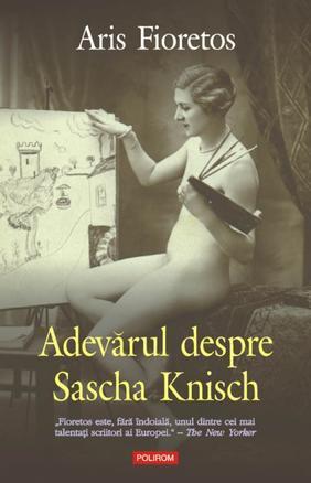 Adevarul despre Sascha Knisch  by  Aris Fioretos