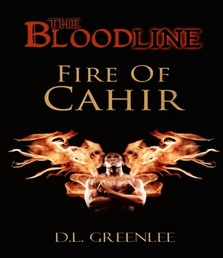 FIRE OF CAHIR (The Bloodline Novellas, #1)  by  D.L. Greenlee
