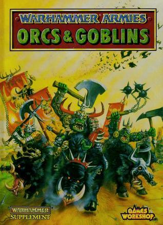 Warhammer Armies: Orcs & Goblins  by  Rick Priestley