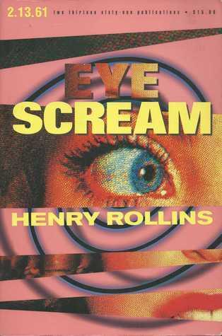 Eye Scream Henry Rollins