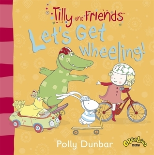 Lets get Wheeling  by  Polly Dunbar