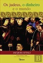 Os Judeus, O Dinheiro E O Mundo Jacques Attali
