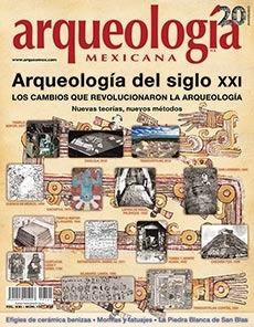 Arqueología del siglo XXI (Arqueología Mexicana, mayo-junio 2013, Volumen XXI, n. 121)  by  Eduardo Matos Moctezuma