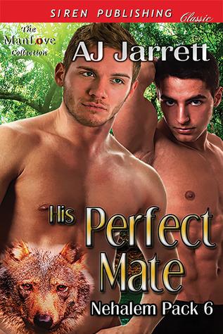 His Perfect Mate (Nehalem Pack #6)  by  A.J. Jarrett