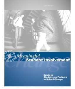 Meaningful Student Involvement Guide to Students as Partners  by  Adam Fletcher