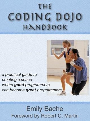 The Coding Dojo Handbook Emily Bache