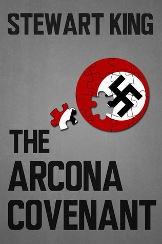 The Arcona Covenant (Nazi Hunter, #1)  by  Stewart King