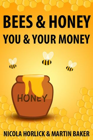 Bees & Honey: You and Your Money  by  Nicola Horlick