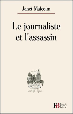Le Journaliste et lAssassin Janet Malcolm