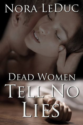 Dead Women Tell No Lies  by  Nora LeDuc