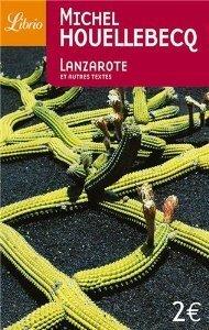 Lanzarote et autres textes  by  Michel Houellebecq