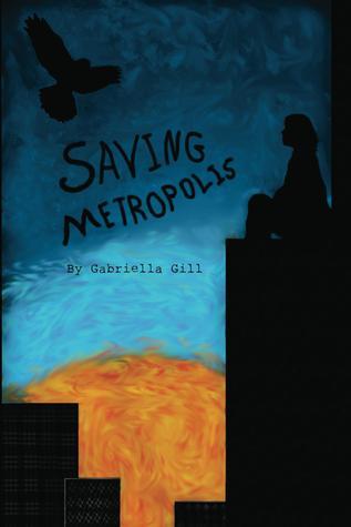 Saving Metropolis (Metropolis Trilogy #1) Gabriella Gill