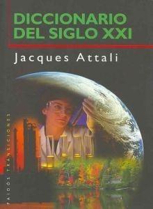 Diccionario del Siglo XXI  by  Jacques Attali