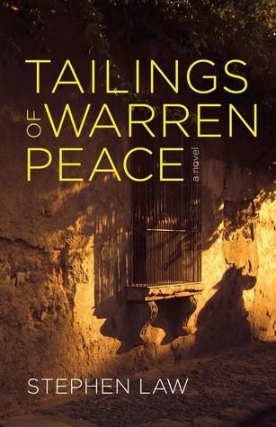 Tailings of Warren Peace  by  Stephen   Law
