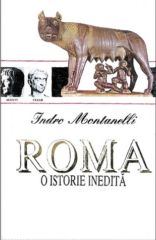 Roma, o istorie inedită  by  Indro Montanelli