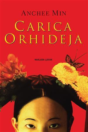 Carica Orhideja (Carica Orhideja, #1)  by  Anchee Min