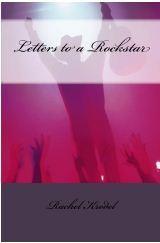 Letters to a Rockstar  by  Rachel C. Krodel