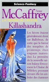 Killashandra (La Transe du crystal, #2)  by  Anne McCaffrey