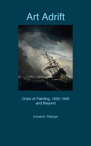 Art Adrift: Crisis of Painting, 1920-1940 and Beyond Donald B. Pittenger