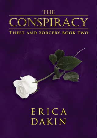 The Conspiracy (Theft and Sorcery, #2)  by  Erica Dakin
