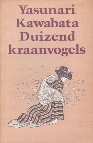 Duizend Kraanvogels  by  Yasunari Kawabata