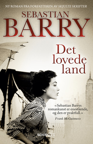 Det lovede land  by  Sebastian Barry